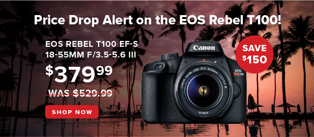 Save $150 on EOS Rebel T100 EF-S 18-55mm f/3.5-5.6 III
